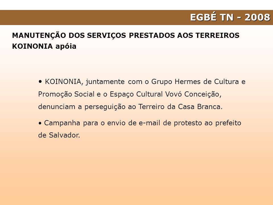 EGBÉ TN - 2008 MANUTENÇÃO DOS SERVIÇOS PRESTADOS AOS TERREIROS. KOINONIA apóia.