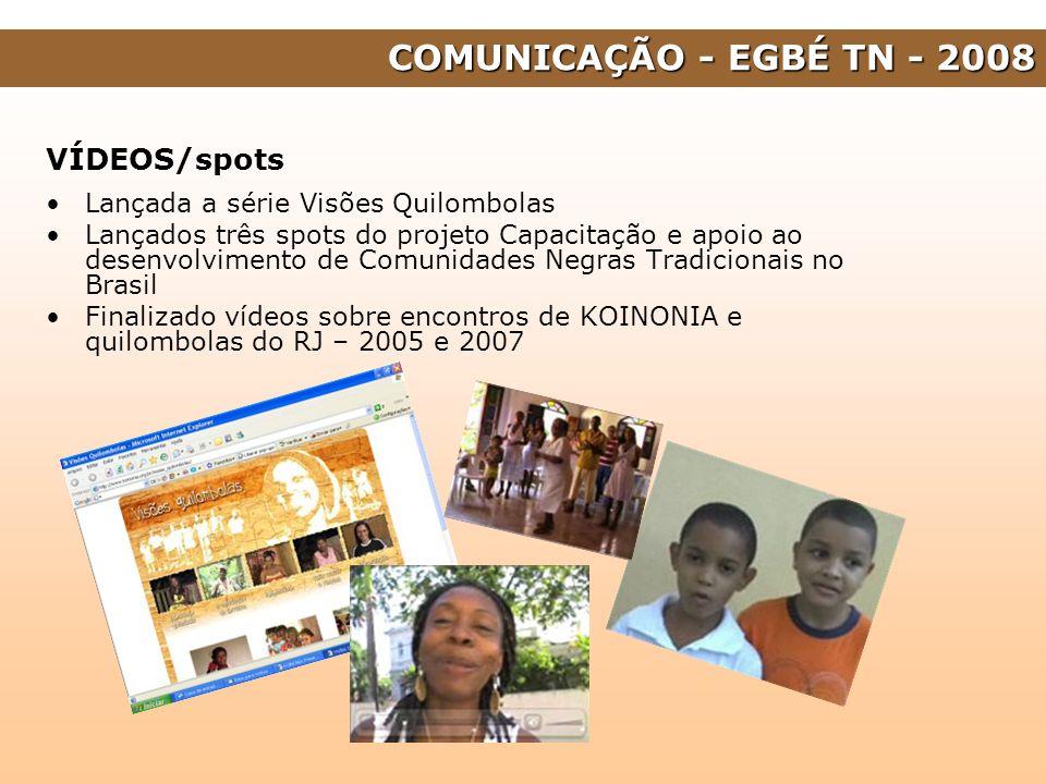 COMUNICAÇÃO - EGBÉ TN - 2008 VÍDEOS/spots