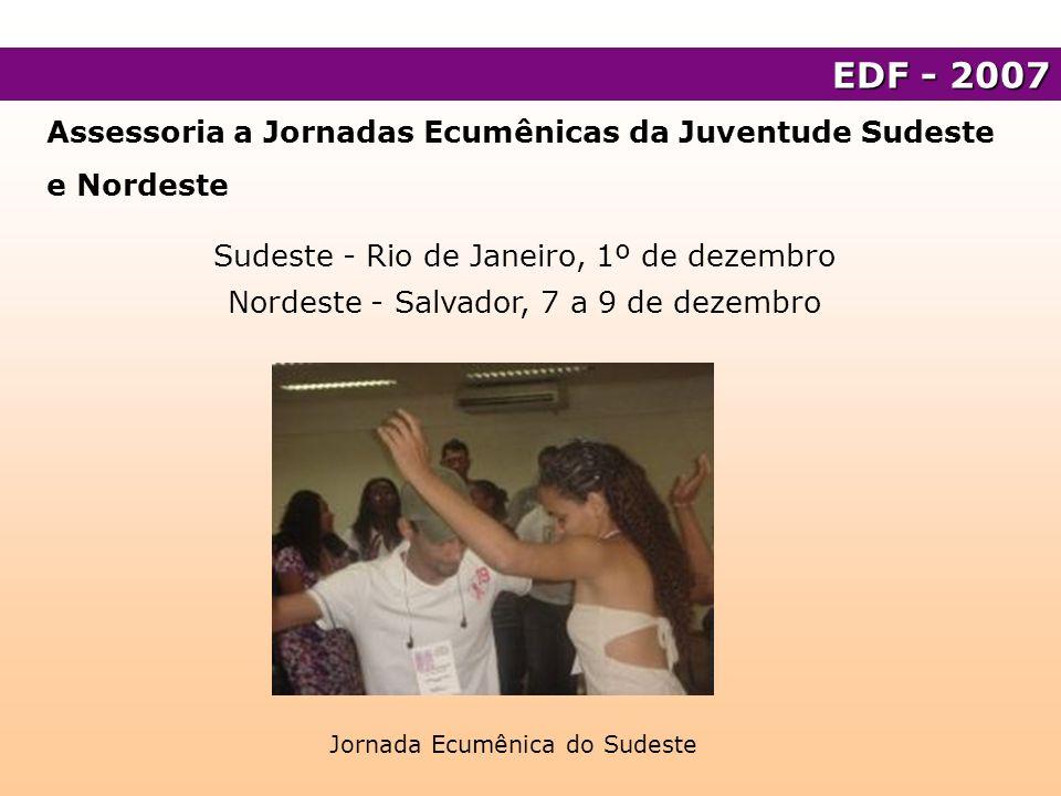 EDF - 2007 Assessoria a Jornadas Ecumênicas da Juventude Sudeste e Nordeste. Sudeste - Rio de Janeiro, 1º de dezembro.