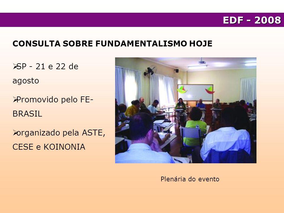 EDF - 2008 CONSULTA SOBRE FUNDAMENTALISMO HOJE SP - 21 e 22 de agosto
