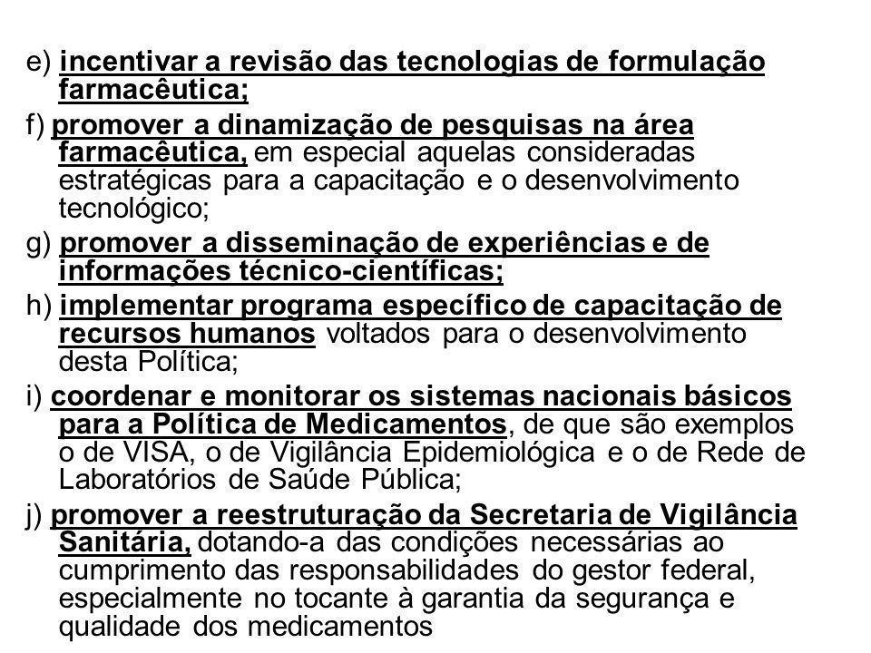 e) incentivar a revisão das tecnologias de formulação farmacêutica;