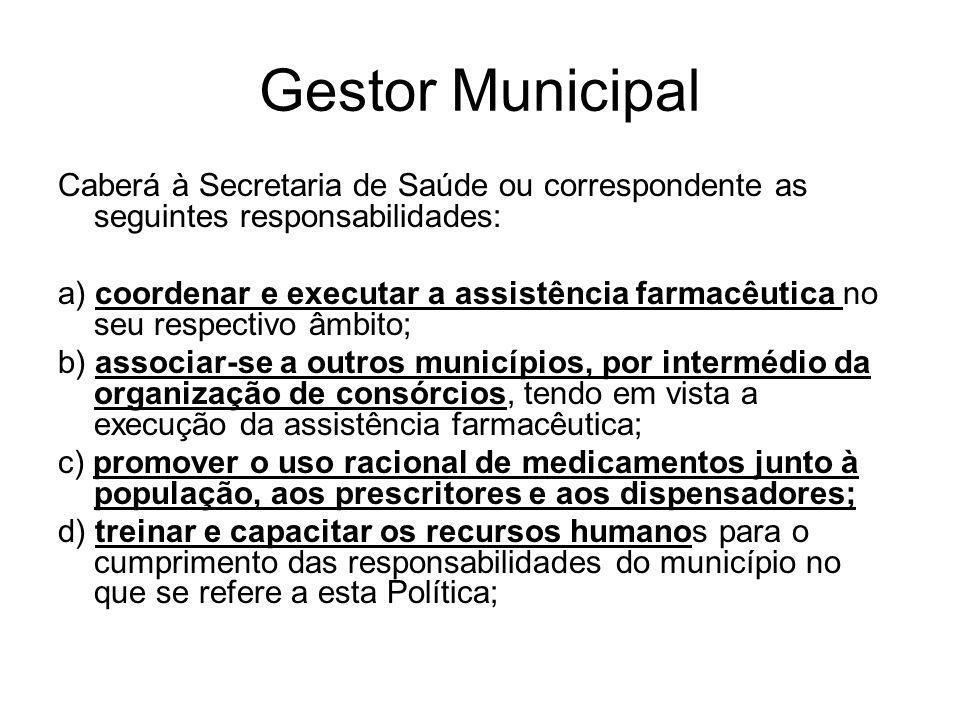 Gestor MunicipalCaberá à Secretaria de Saúde ou correspondente as seguintes responsabilidades: