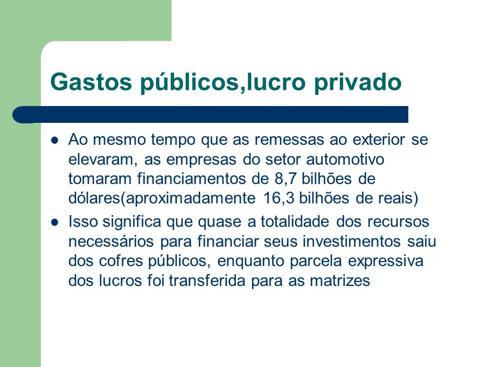 Gastos públicos,lucro privado