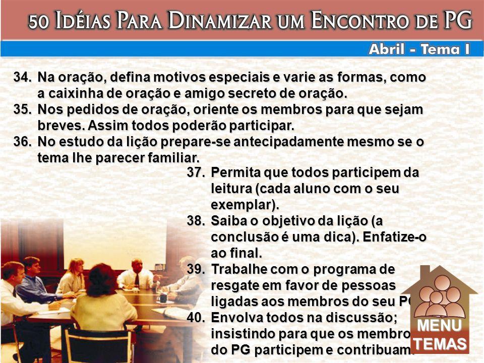 Na oração, defina motivos especiais e varie as formas, como a caixinha de oração e amigo secreto de oração.