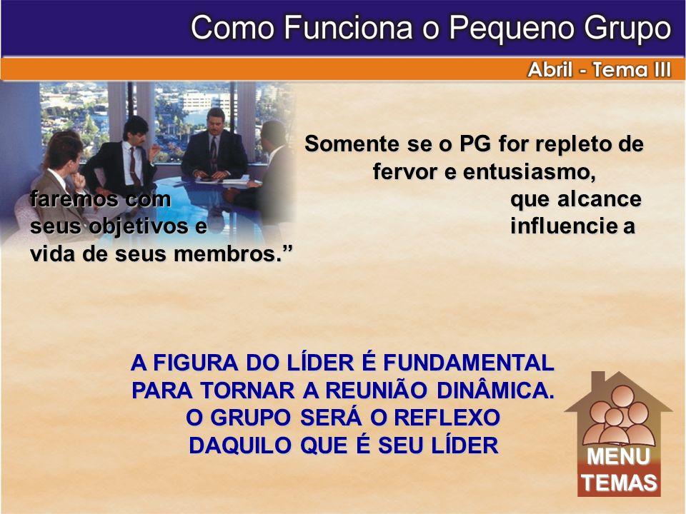 A FIGURA DO LÍDER É FUNDAMENTAL PARA TORNAR A REUNIÃO DINÂMICA.