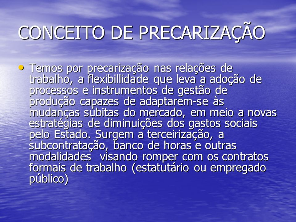 CONCEITO DE PRECARIZAÇÃO