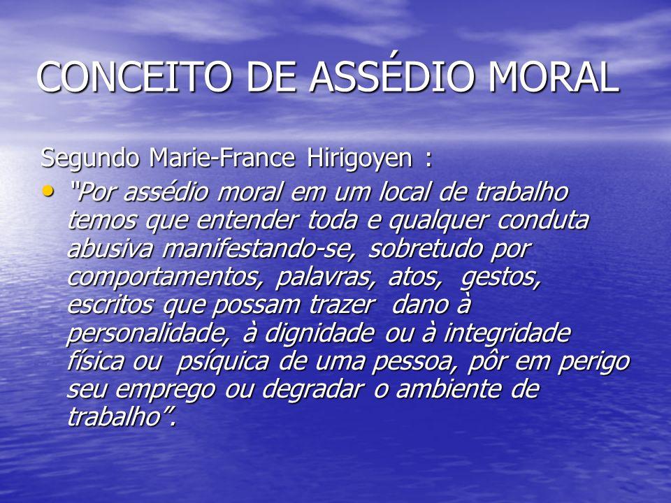 CONCEITO DE ASSÉDIO MORAL