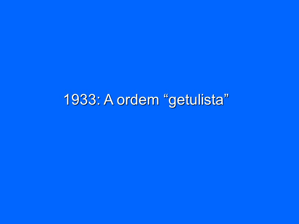 1933: A ordem getulista