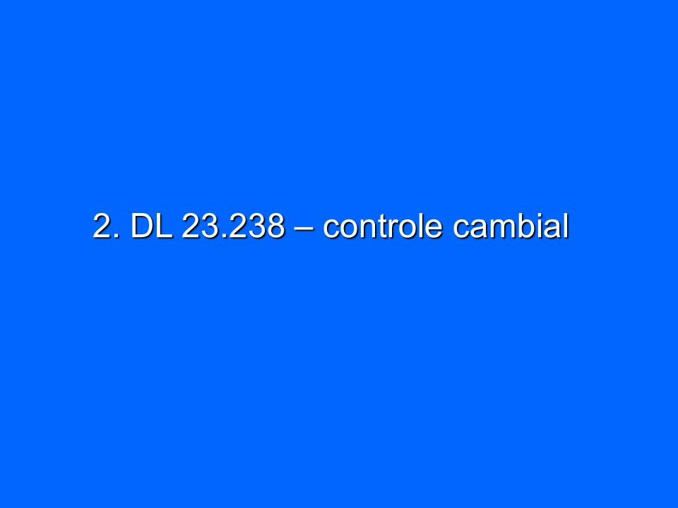 2. DL 23.238 – controle cambial