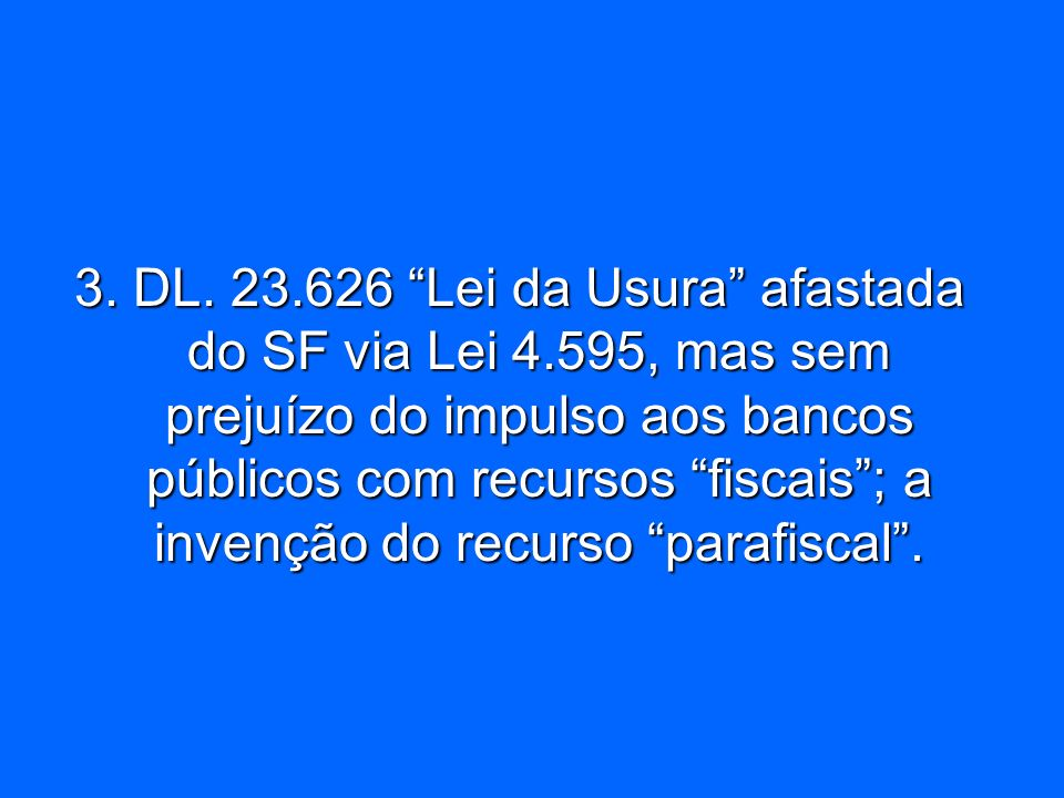 3. DL. 23. 626 Lei da Usura afastada do SF via Lei 4