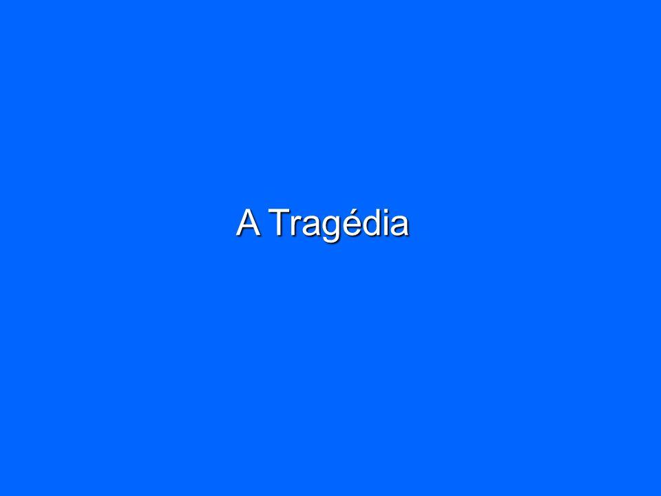 A Tragédia