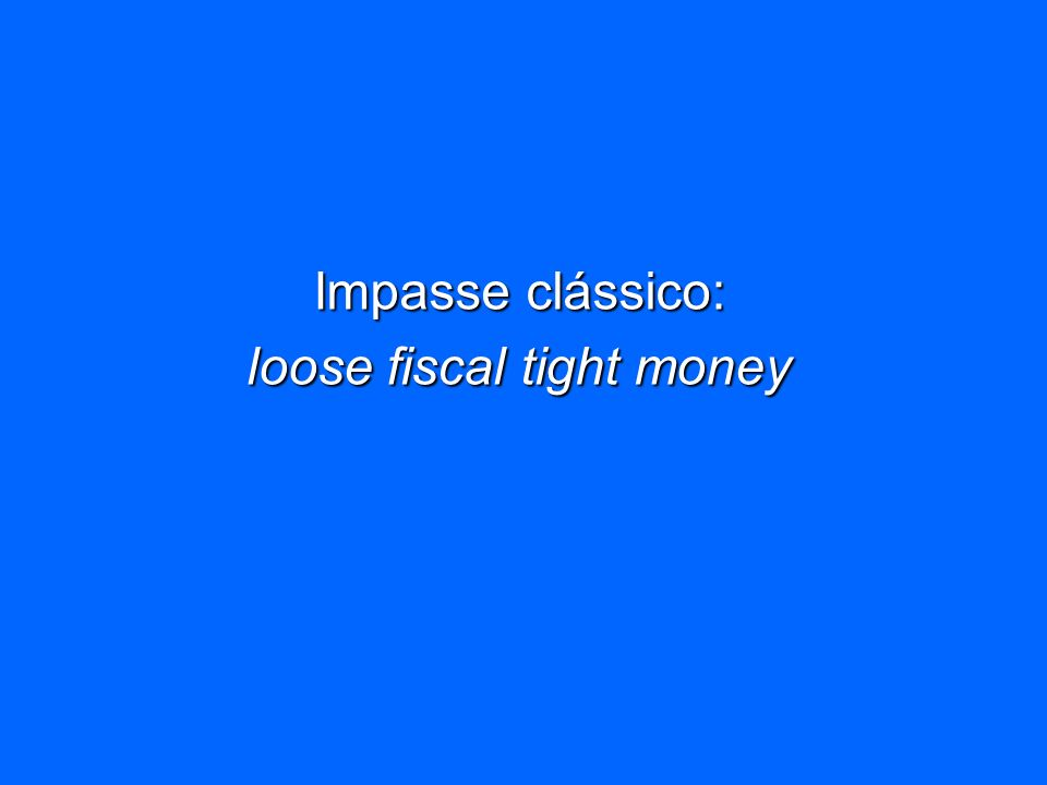 loose fiscal tight money