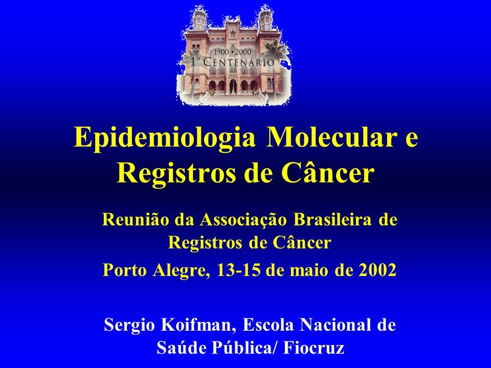 Epidemiologia Molecular e Registros de Câncer