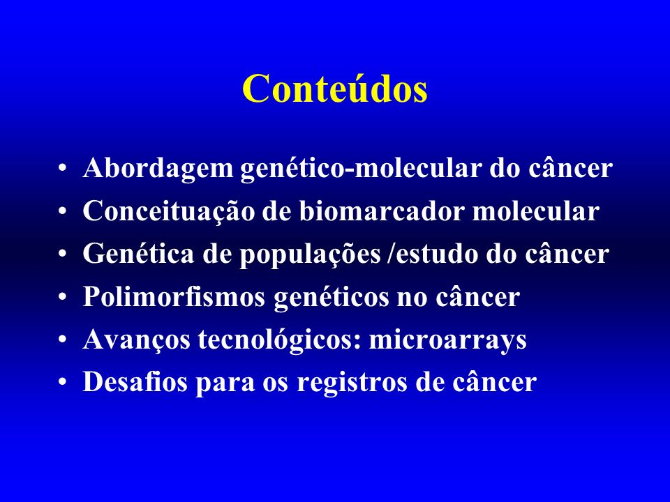 Conteúdos Abordagem genético-molecular do câncer