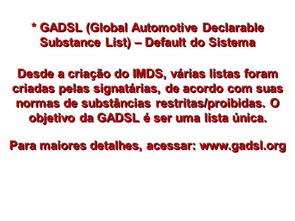 Para maiores detalhes, acessar: www.gadsl.org