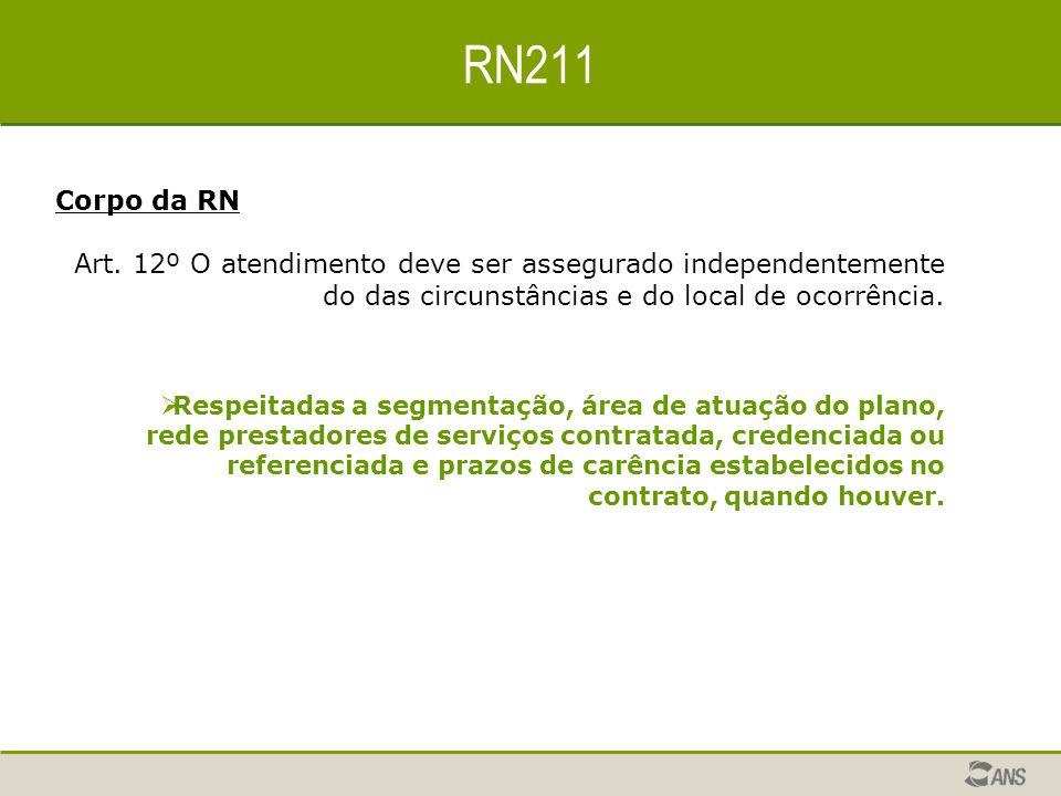 RN211 Corpo da RN. Art. 12º O atendimento deve ser assegurado independentemente do das circunstâncias e do local de ocorrência.