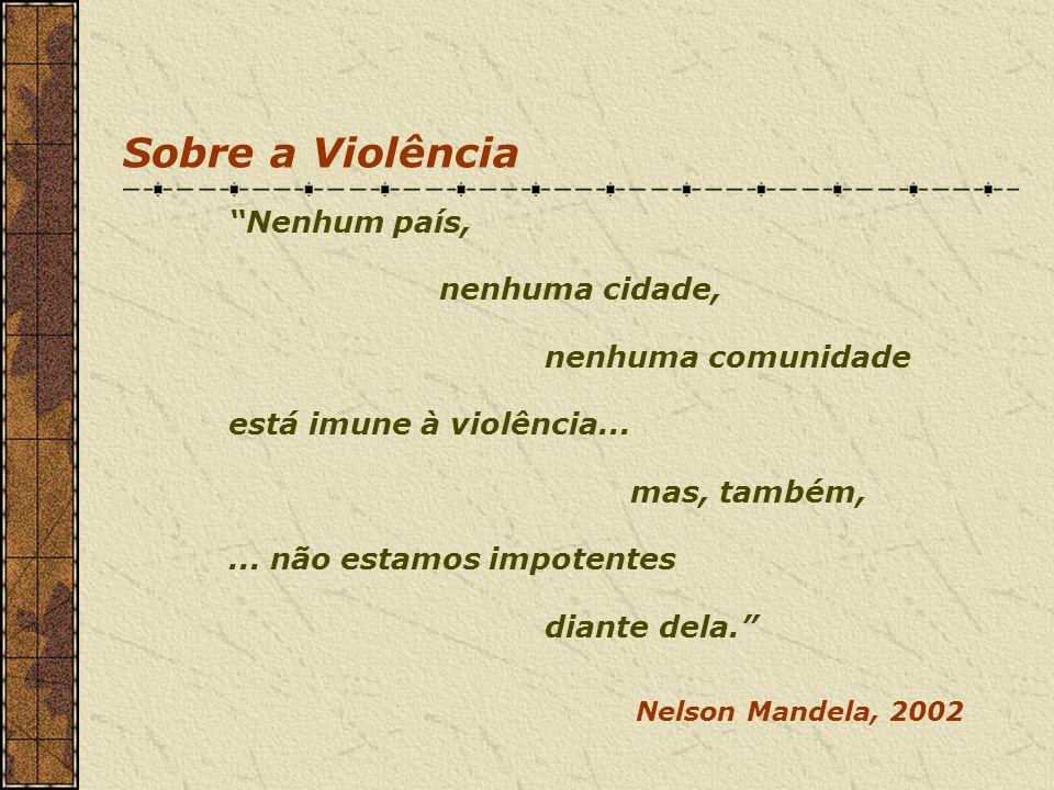 Sobre a Violência Nenhum país, nenhuma cidade, nenhuma comunidade