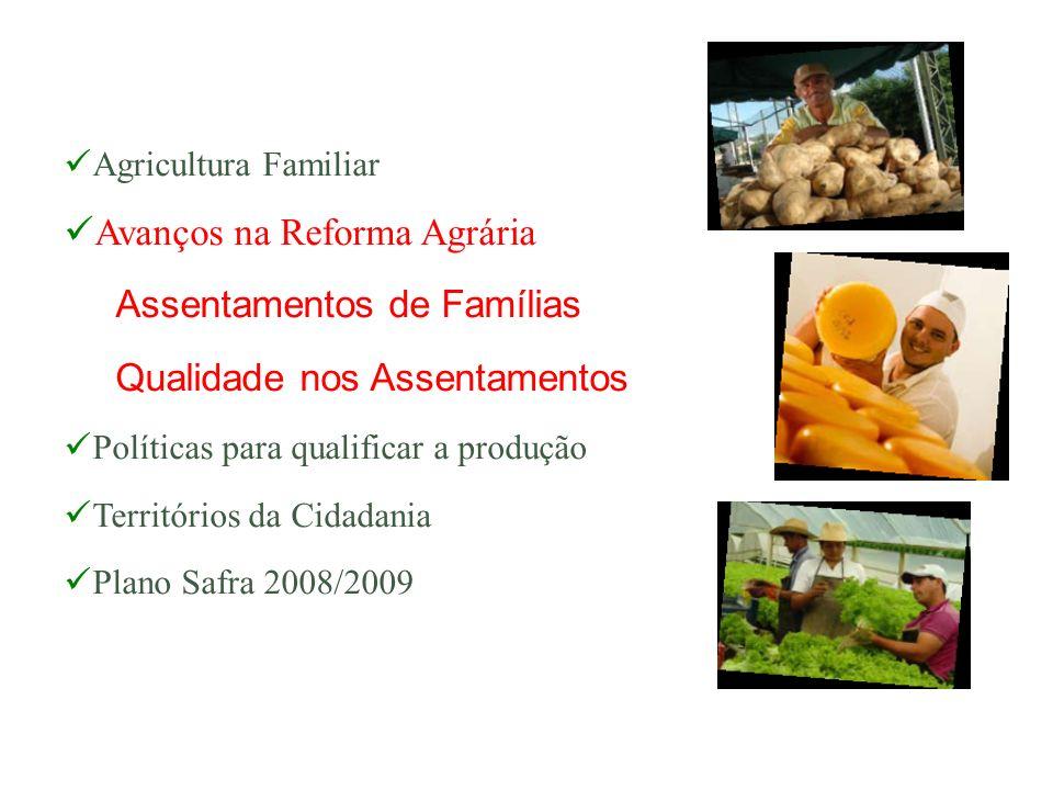 Avanços na Reforma Agrária Assentamentos de Famílias