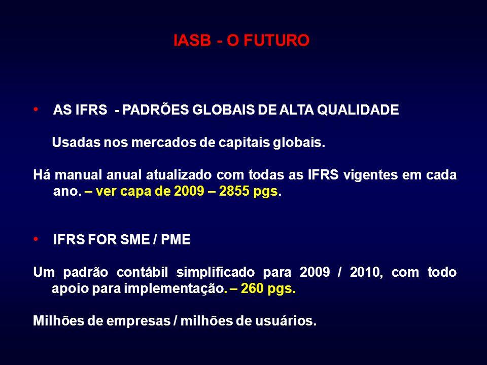 IASB - O FUTURO AS IFRS - PADRÕES GLOBAIS DE ALTA QUALIDADE
