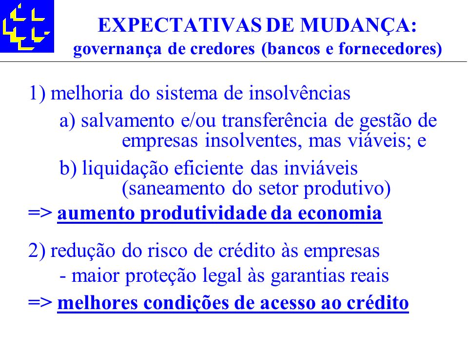 EXPECTATIVAS DE MUDANÇA: governança de credores (bancos e fornecedores)