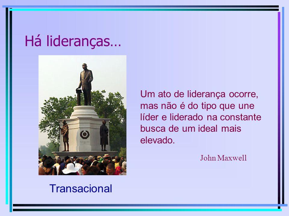 Há lideranças… Transacional