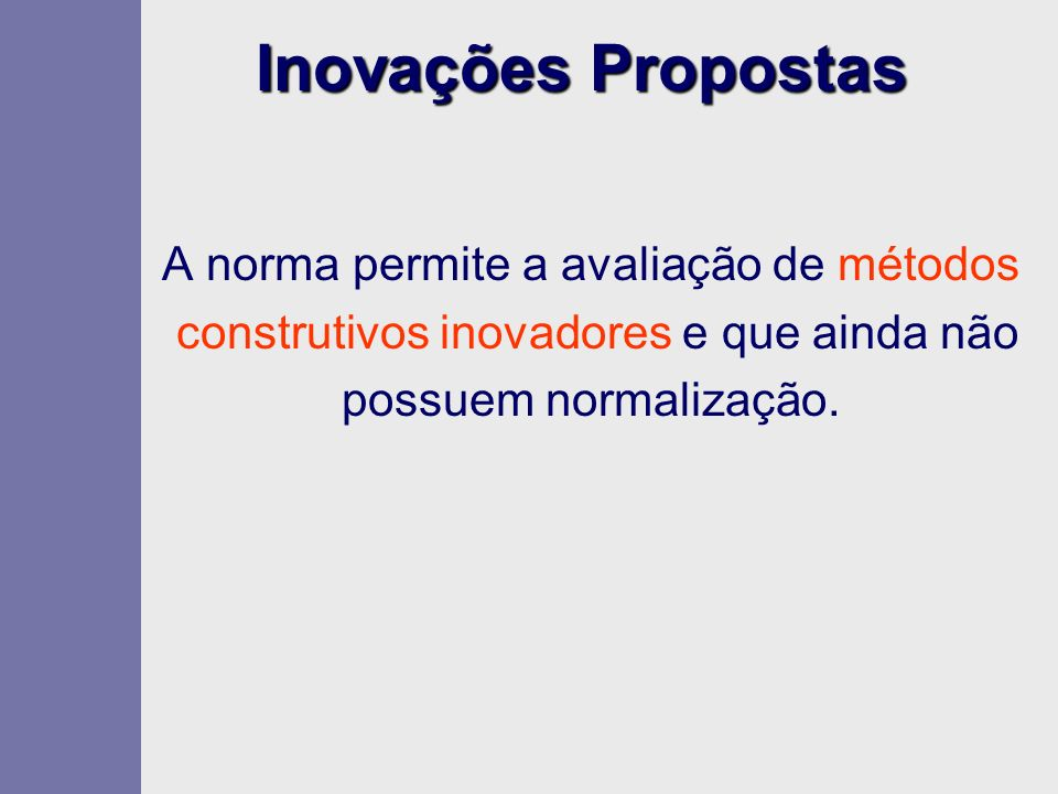 Inovações Propostas A norma permite a avaliação de métodos