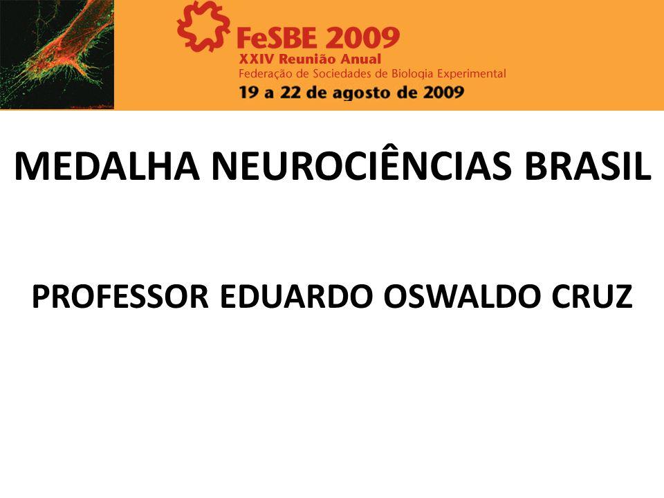 MEDALHA NEUROCIÊNCIAS BRASIL PROFESSOR EDUARDO OSWALDO CRUZ