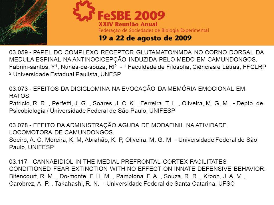 03.059 - PAPEL DO COMPLEXO RECEPTOR GLUTAMATO/NMDA NO CORNO DORSAL DA MEDULA ESPINAL NA ANTINOCICEPÇÃO INDUZIDA PELO MEDO EM CAMUNDONGOS.