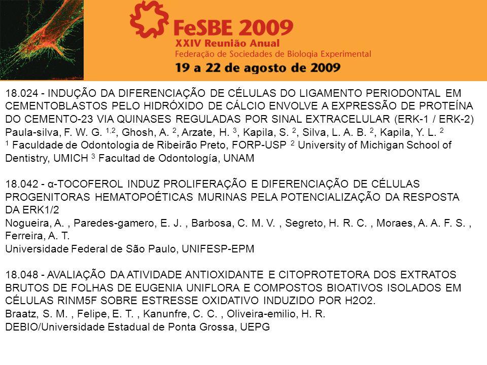 18.024 - INDUÇÃO DA DIFERENCIAÇÃO DE CÉLULAS DO LIGAMENTO PERIODONTAL EM CEMENTOBLASTOS PELO HIDRÓXIDO DE CÁLCIO ENVOLVE A EXPRESSÃO DE PROTEÍNA DO CEMENTO-23 VIA QUINASES REGULADAS POR SINAL EXTRACELULAR (ERK-1 / ERK-2)