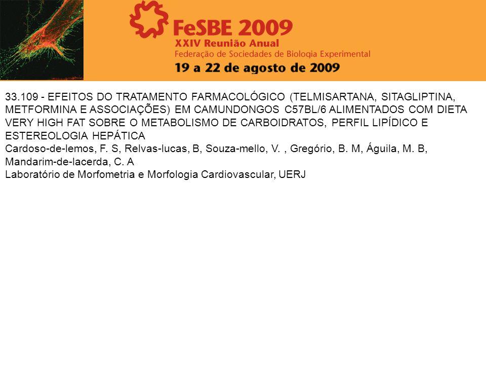 33.109 - EFEITOS DO TRATAMENTO FARMACOLÓGICO (TELMISARTANA, SITAGLIPTINA, METFORMINA E ASSOCIAÇÕES) EM CAMUNDONGOS C57BL/6 ALIMENTADOS COM DIETA VERY HIGH FAT SOBRE O METABOLISMO DE CARBOIDRATOS, PERFIL LIPÍDICO E ESTEREOLOGIA HEPÁTICA