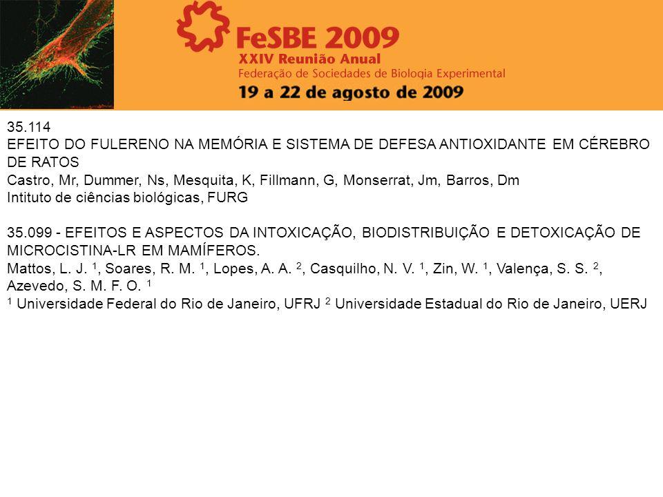 35.114 EFEITO DO FULERENO NA MEMÓRIA E SISTEMA DE DEFESA ANTIOXIDANTE EM CÉREBRO DE RATOS.