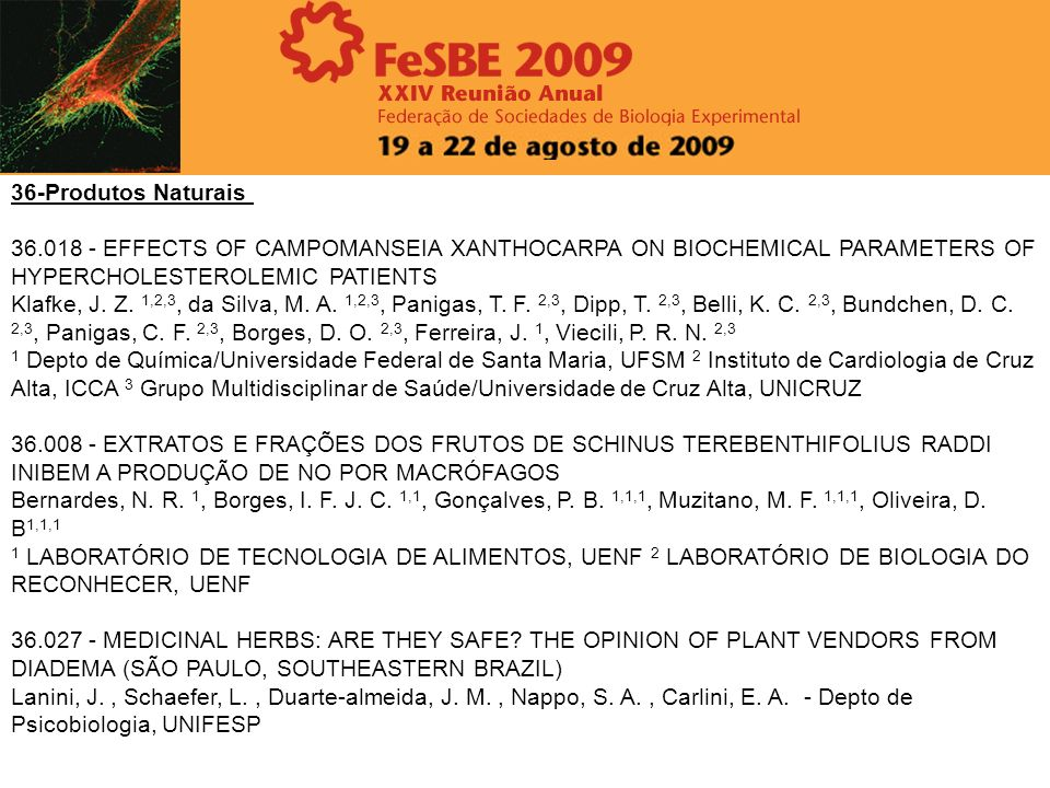 36-Produtos Naturais EFFECTS OF CAMPOMANSEIA XANTHOCARPA ON BIOCHEMICAL PARAMETERS OF HYPERCHOLESTEROLEMIC PATIENTS.