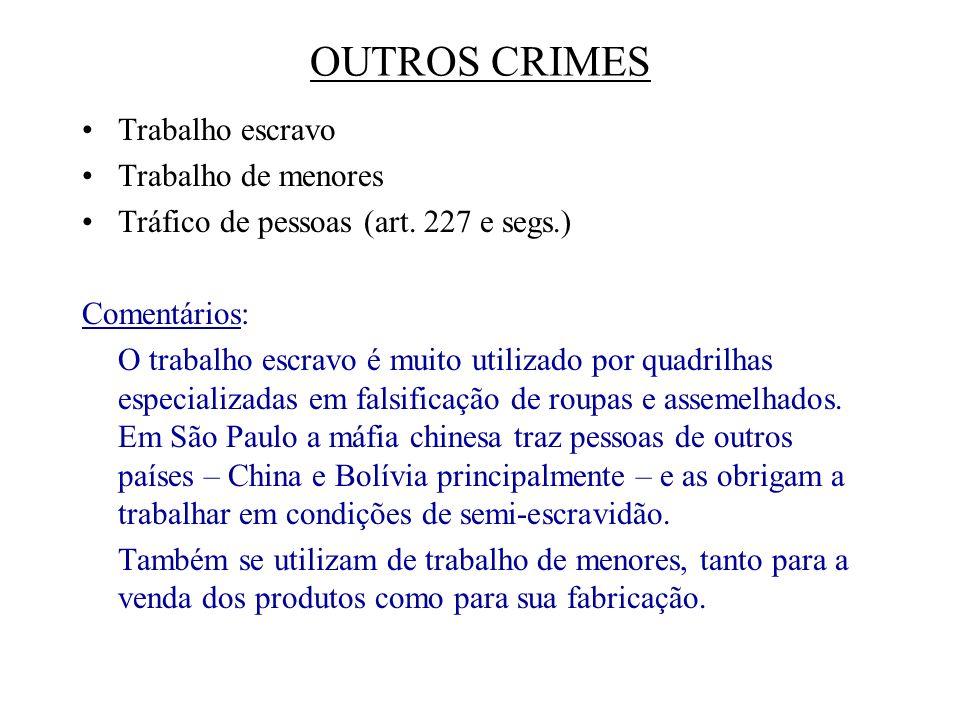 OUTROS CRIMES Trabalho escravo Trabalho de menores