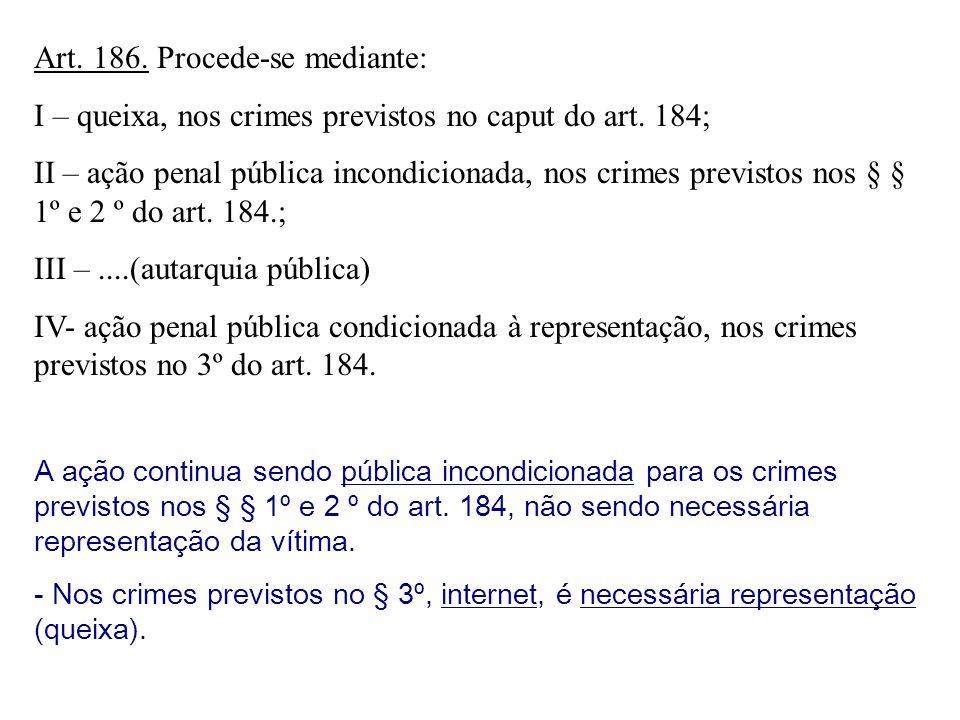 Art. 186. Procede-se mediante: