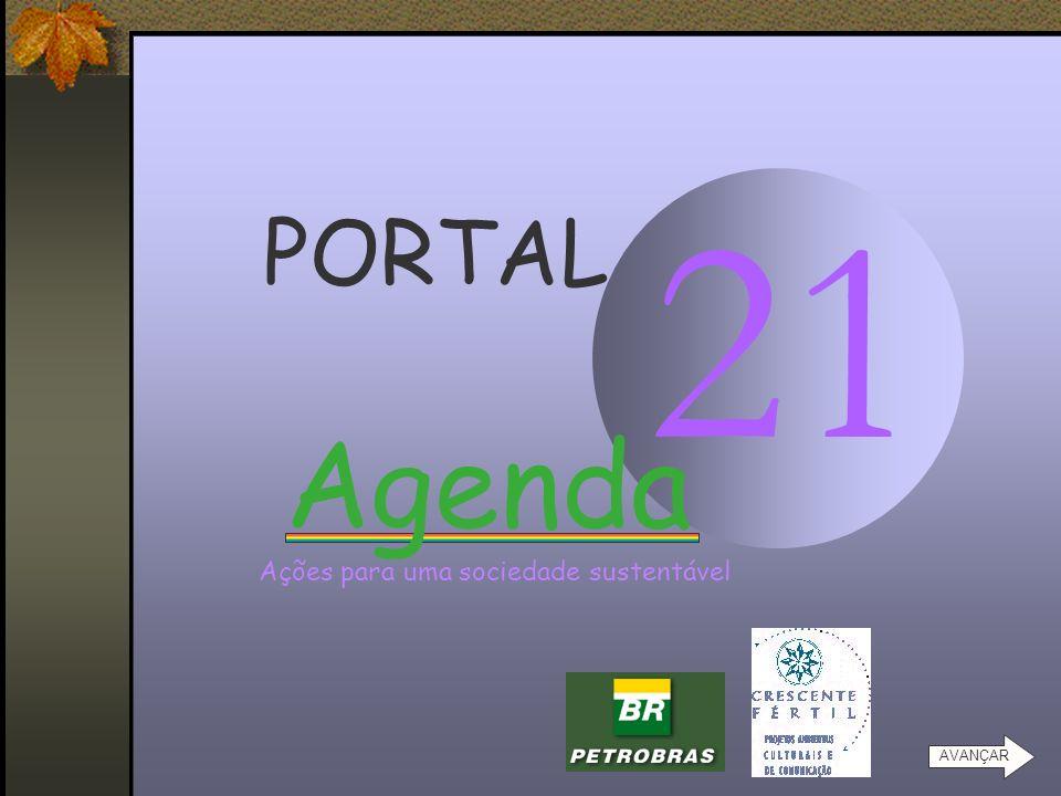 21 PORTAL Agenda Ações para uma sociedade sustentável AVANÇAR