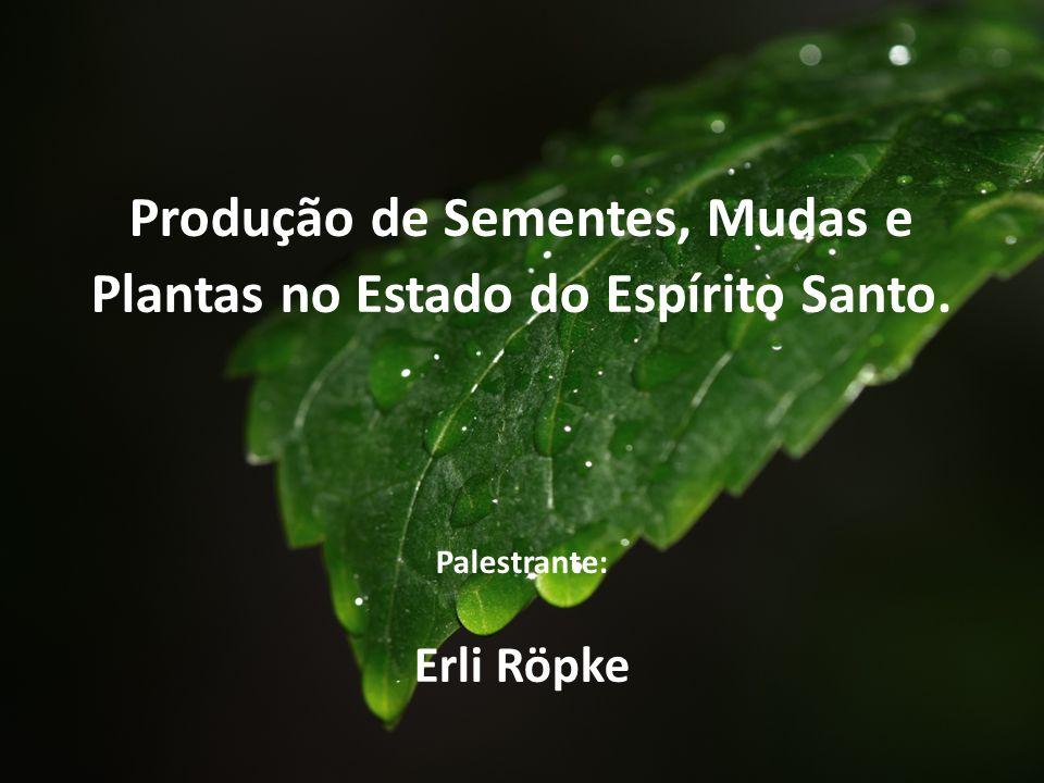 Produção de Sementes, Mudas e Plantas no Estado do Espírito Santo.