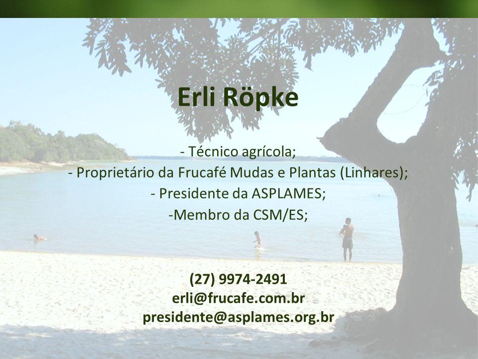 Erli Röpke - Técnico agrícola;