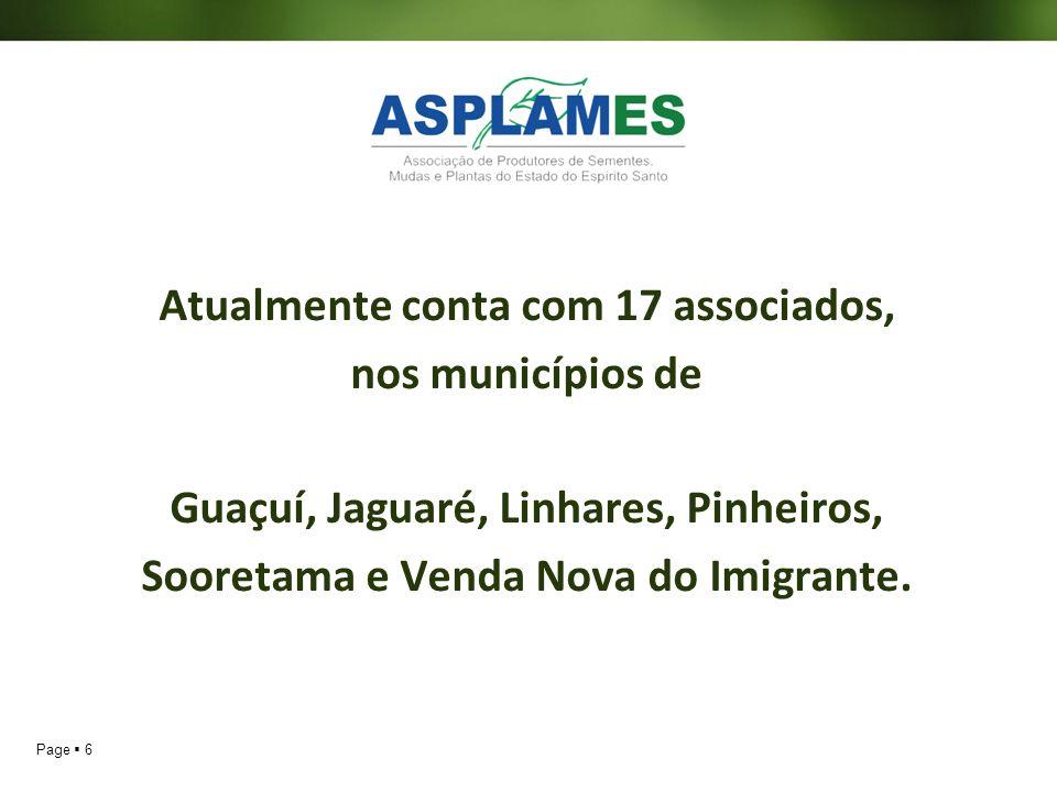 Atualmente conta com 17 associados, nos municípios de