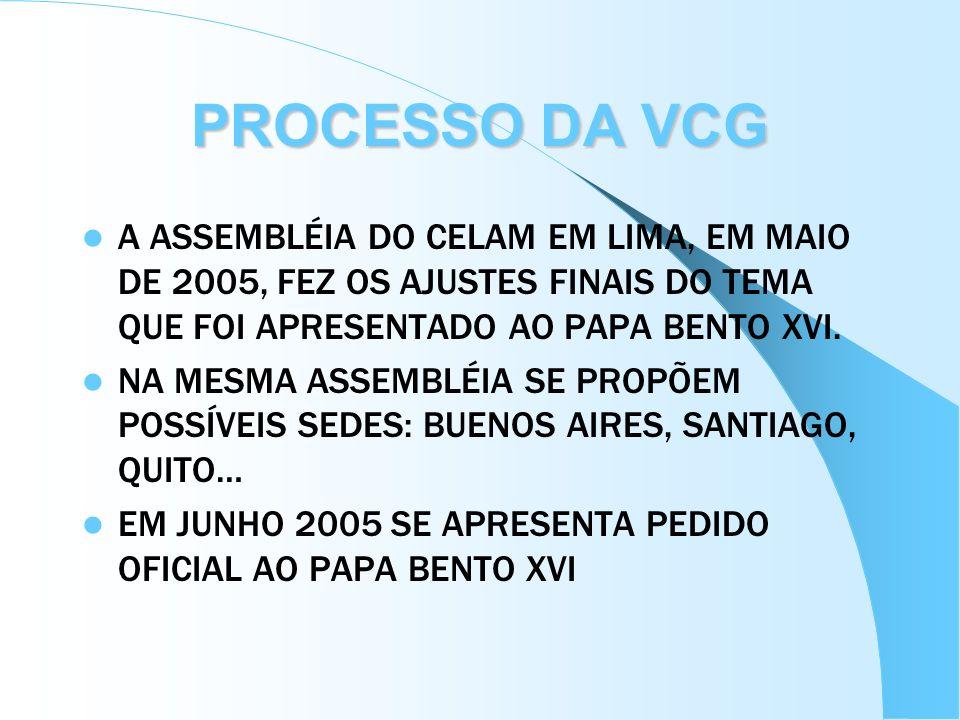 PROCESSO DA VCGA ASSEMBLÉIA DO CELAM EM LIMA, EM MAIO DE 2005, FEZ OS AJUSTES FINAIS DO TEMA QUE FOI APRESENTADO AO PAPA BENTO XVI.