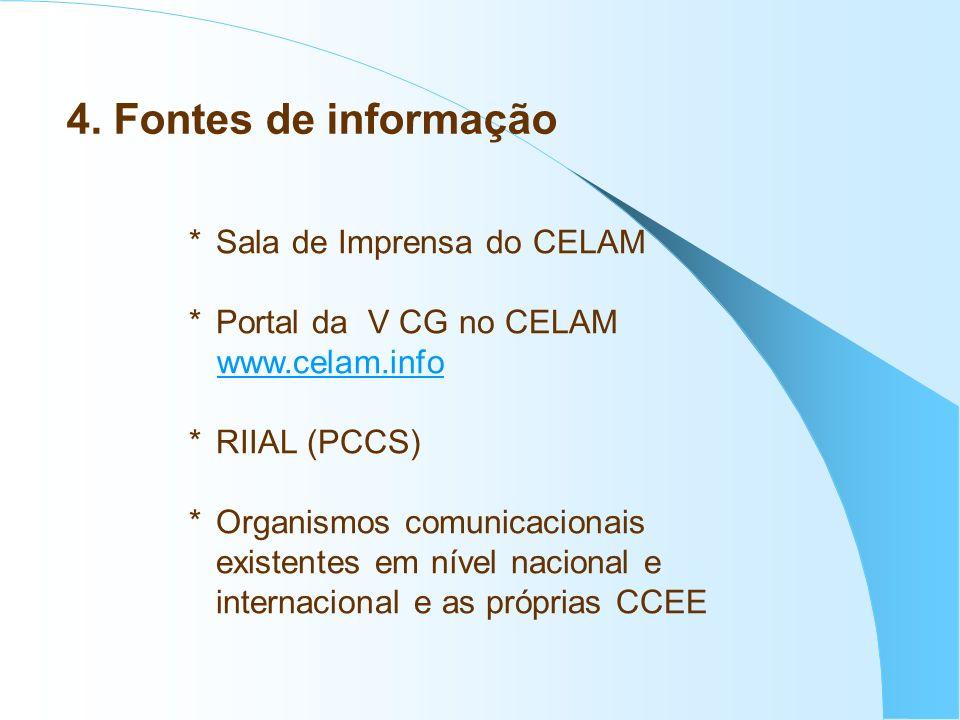 4. Fontes de informação * Sala de Imprensa do CELAM
