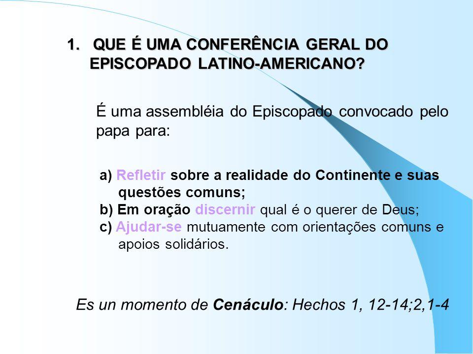 1. QUE É UMA CONFERÊNCIA GERAL DO EPISCOPADO LATINO-AMERICANO