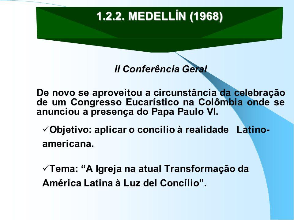 1.2.2. MEDELLÍN (1968) II Conferência Geral