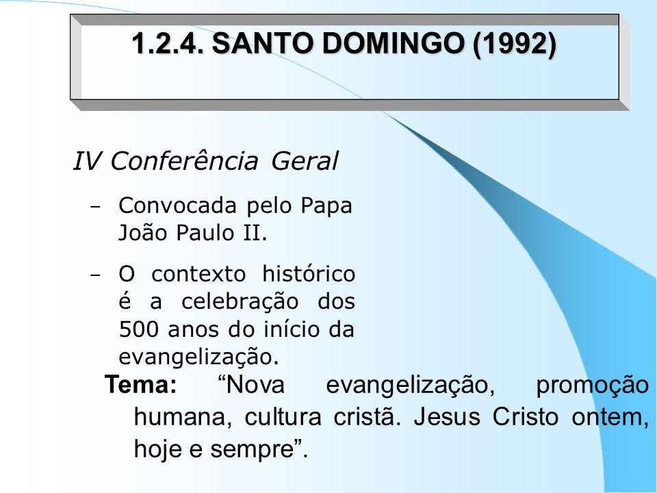 1.2.4. SANTO DOMINGO (1992) IV Conferência Geral