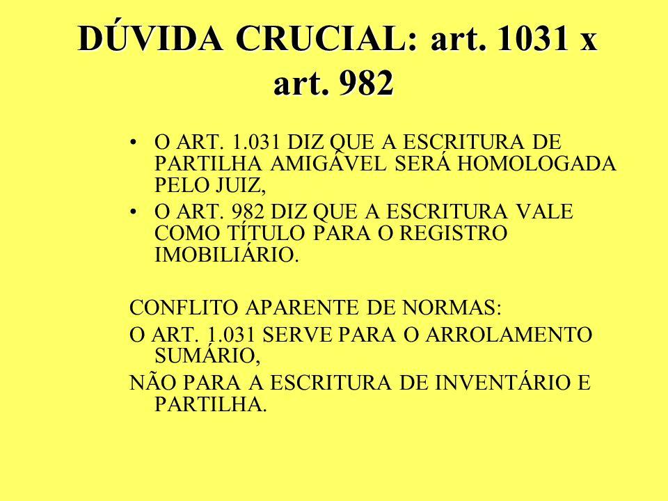 DÚVIDA CRUCIAL: art. 1031 x art. 982