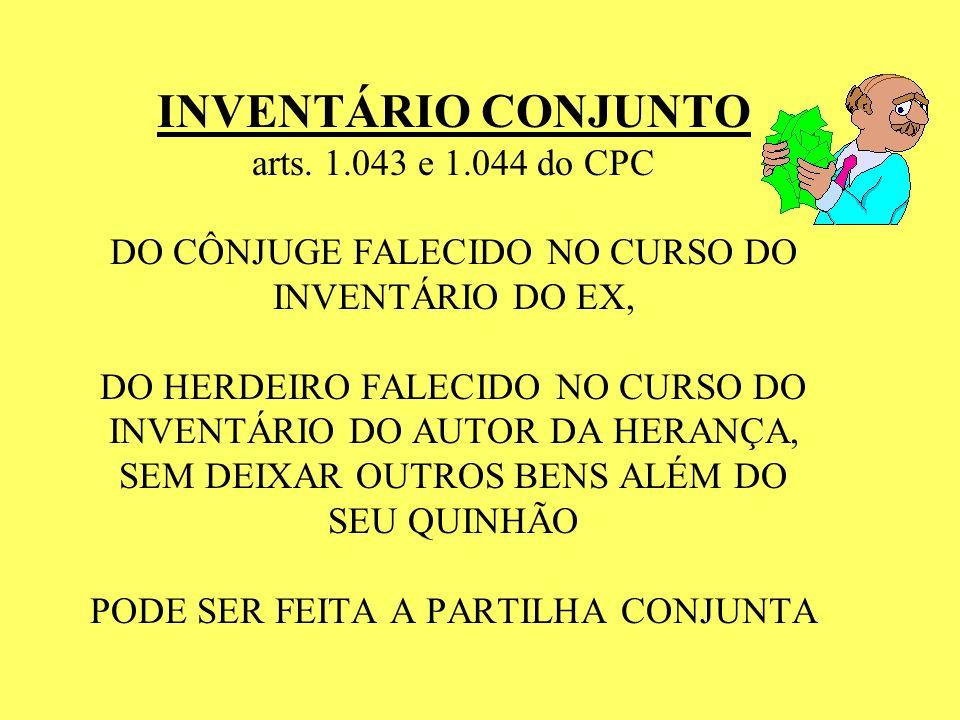 INVENTÁRIO CONJUNTO arts. 1. 043 e 1