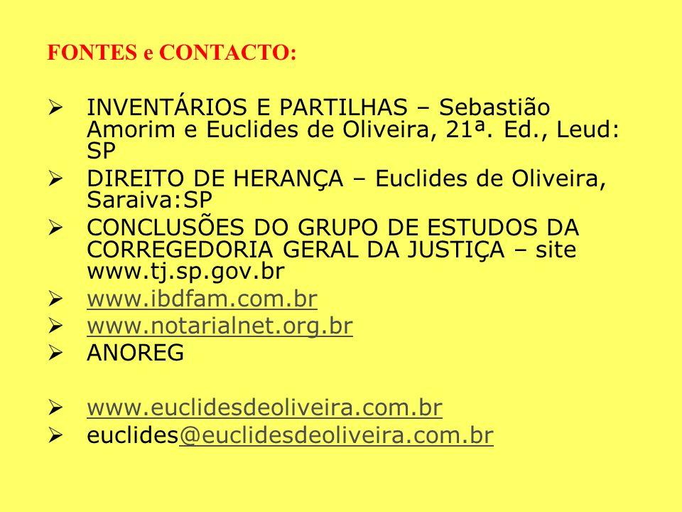 FONTES e CONTACTO: INVENTÁRIOS E PARTILHAS – Sebastião Amorim e Euclides de Oliveira, 21ª. Ed., Leud: SP.