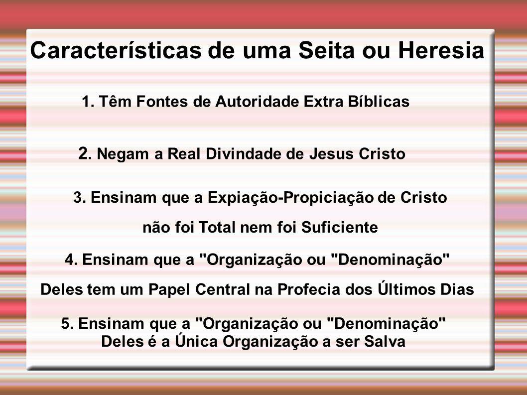 Características de uma Seita ou Heresia
