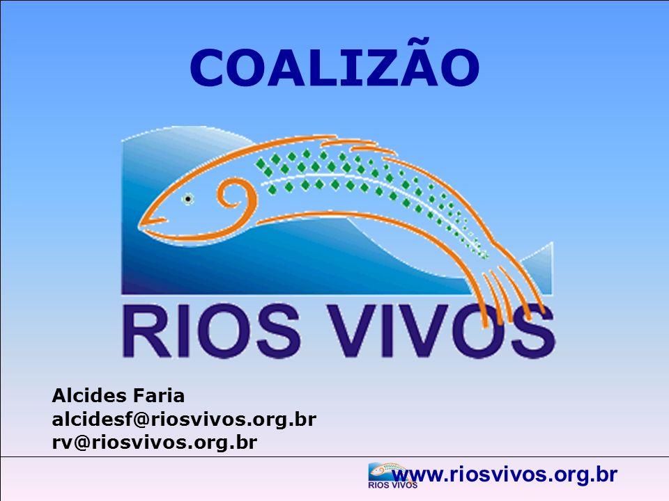 COALIZÃO www.riosvivos.org.br Alcides Faria alcidesf@riosvivos.org.br