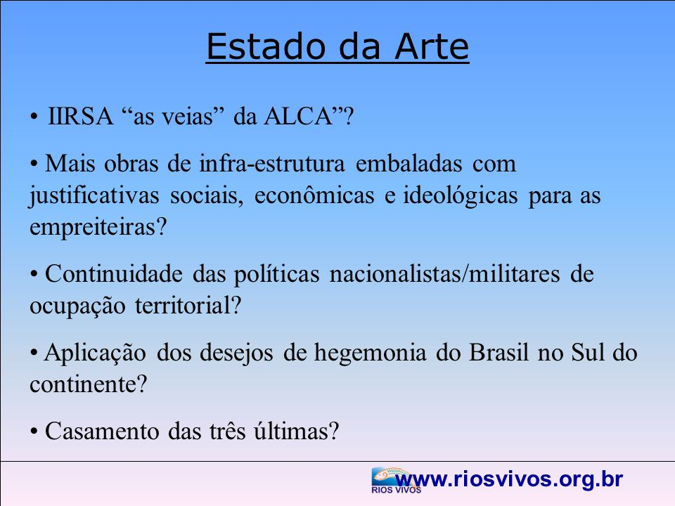 Estado da Arte • IIRSA as veias da ALCA