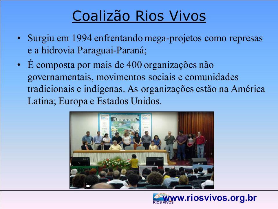 Coalizão Rios Vivos Surgiu em 1994 enfrentando mega-projetos como represas e a hidrovia Paraguai-Paraná;